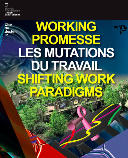 Working Promesse. Shifting Work Paradigms. Catalogue de la Xe Biennale Internationale Design (Victoria Calligaro)